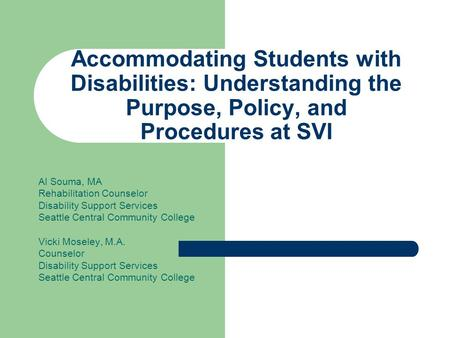 Accommodating Students with Disabilities: Understanding the Purpose, Policy, and Procedures at SVI Al Souma, MA Rehabilitation Counselor Disability Support.