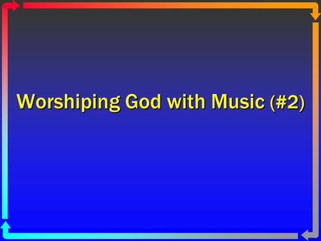 Worshiping God with Music (#2). 2 God Regulates Worship Gods holiness must be honored (Lev. 10:1-3; 1 Pet. 1:15-16) Law of Moses included musical instruments.