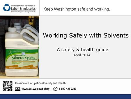 Working Safely with Solvents A safety & health guide April 2014.