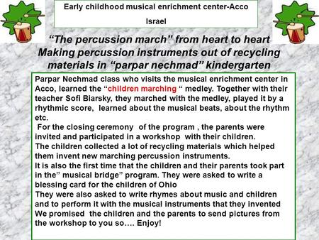The percussion march from heart to heart Making percussion instruments out of recycling materials in parpar nechmad kindergarten Parpar Nechmad class who.