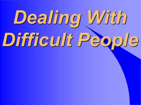 Dealing With Difficult People. Frogs have it easy; they can eat what bugs them.