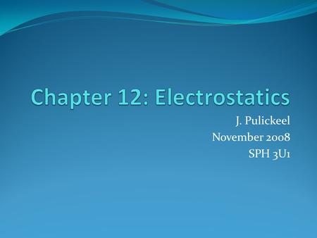 J. Pulickeel November 2008 SPH 3U1. Electric Forces An Electric Force is a non-contact force which can act at a distance. For instance a (+) charged ebonite.