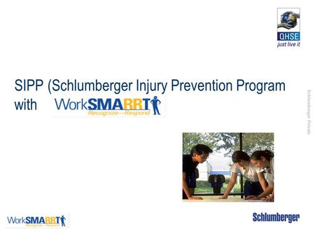 Schlumberger Private SIPP (Schlumberger Injury Prevention Program with.