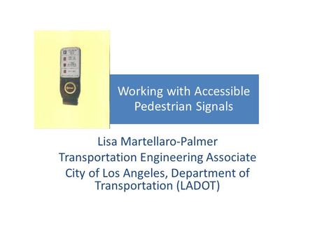 Working with Accessible Pedestrian Signals