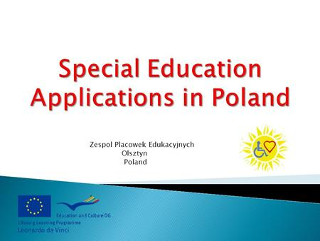Zespol Placowek Edukacyjnych Olsztyn Poland. In Poland, with the diagnosis of children and young people with disabilities deal public and non-public psychological-pedagogical.
