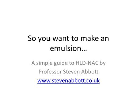 So you want to make an emulsion…
