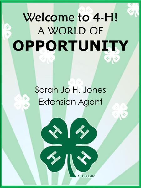 Welcome to 4-H! A WORLD OF OPPORTUNITY