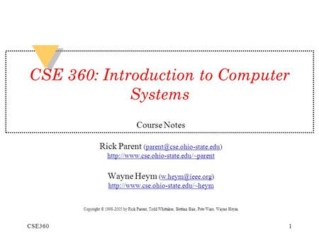 CSE3601 CSE 360: Introduction to Computer Systems Course Notes Rick Parent  Wayne Heym.