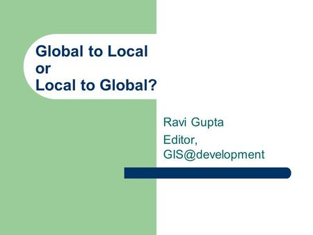 Global to Local or Local to Global?