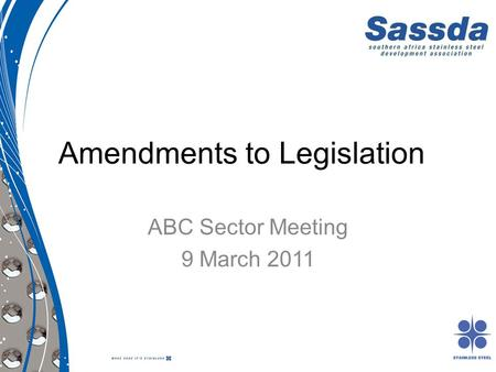 Amendments to Legislation ABC Sector Meeting 9 March 2011.