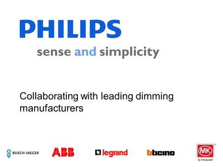 Collaborating with leading dimming manufacturers.