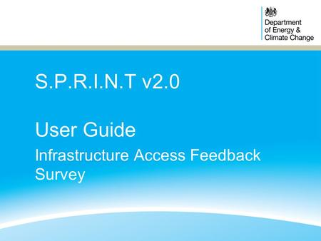 S.P.R.I.N.T v2.0 User Guide Infrastructure Access Feedback Survey.