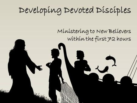 Purpose: The purpose of this module is to teach the discipler how to address the needs of new believers within the first 72 hours after their decision.
