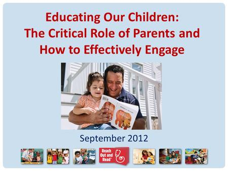 Educating Our Children: The Critical Role of Parents and How to Effectively Engage September 2012.