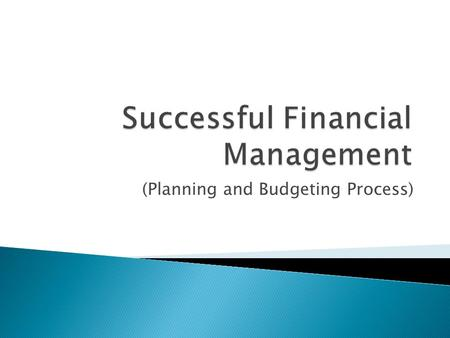 (Planning and Budgeting Process). Session will provide participants an introduction to the planning and budgeting process. At the end of the session,