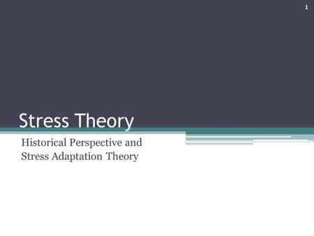 Stress Theory Historical Perspective and Stress Adaptation Theory 1.