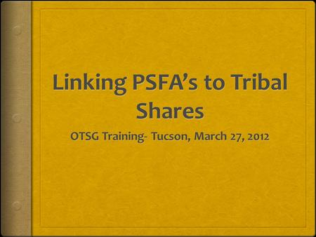 Linking PSFA's to Tribal Shares