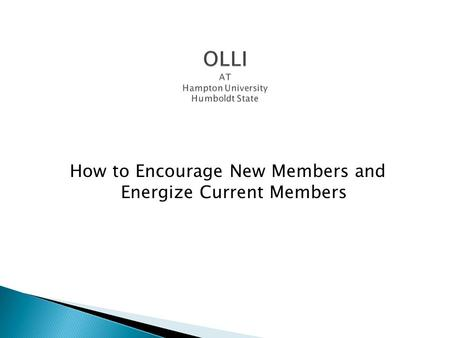 How to Encourage New Members and Energize Current Members.