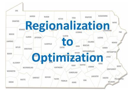 Regionalization to Optimization. Who is on the Task Force? Members of the Task Force are representative geographically and functionally. David Belanger,