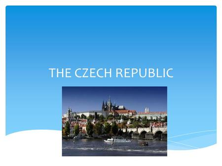 THE CZECH REPUBLIC. You can find here : The highest mountain - Sněžka The biggest lake - Lipno.