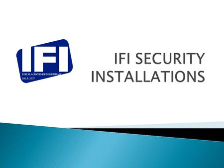 IFI is a Spanish security installations company experienced in all kind of systems for a safer project. From movement detectors in barrier to cctv recording.