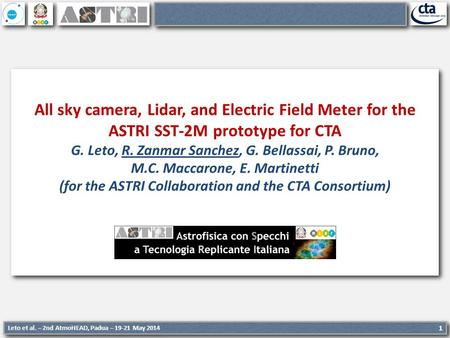 Leto et al. – 2nd AtmoHEAD, Padua – 19-21 May 2014 1 All sky camera, Lidar, and Electric Field Meter for the ASTRI SST-2M prototype for CTA G. Leto, R.