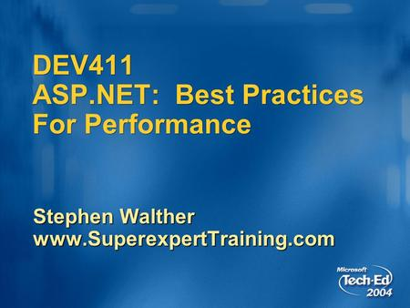 DEV411 ASP.NET: Best Practices For Performance Stephen Walther www.SuperexpertTraining.com.