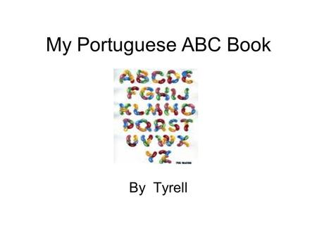 My Portuguese ABC Book By Tyrell. A is for… animal (animal)