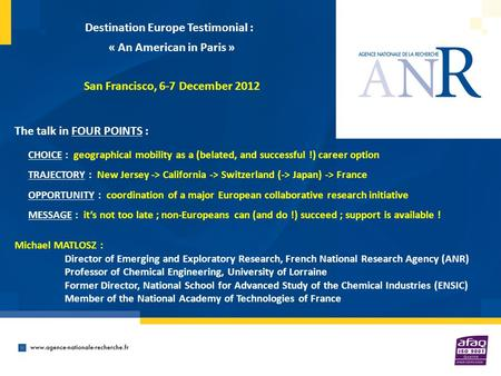 Destination Europe Testimonial : « An American in Paris » San Francisco, 6-7 December 2012 CHOICE : geographical mobility as a (belated, and successful.