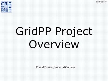 GridPP Project Overview