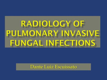 Dante Luiz Escuissato. Infections are related to specific immunity defects. Phagocyte abnormalities and intravenous catheters: Aspergillus and Candida.