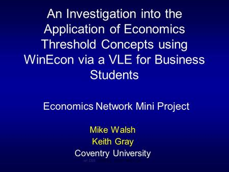 An Investigation into the Application of Economics Threshold Concepts using WinEcon via a VLE for Business Students Economics Network Mini Project Mike.