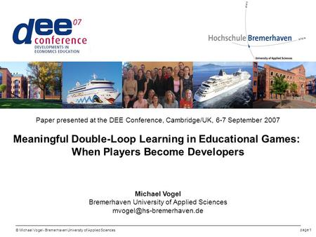 © Michael Vogel - Bremerhaven University of Applied Sciences page 1 Paper presented at the DEE Conference, Cambridge/UK, 6-7 September 2007 Meaningful.