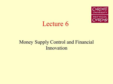 Lecture 6 Money Supply Control and Financial Innovation.