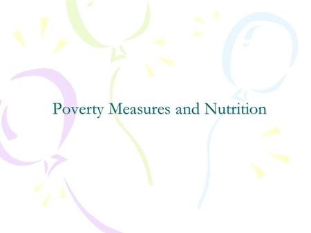 Poverty Measures and Nutrition. Public action to combat hunger has to take note of the causal links and of the gaps in those links, Dreze and Sen (1991,