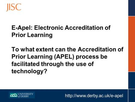 E-Apel: Electronic Accreditation of Prior Learning To what extent can the Accreditation of Prior Learning (APEL) process.