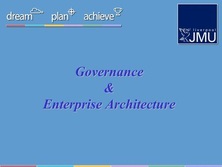 Governance & Enterprise Architecture. Governance & SOA In 2006, lack of working governance mechanisms in mid size to large post-pilot SOA projects will.