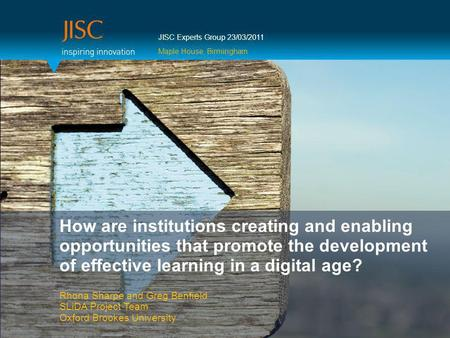 How are institutions creating and enabling opportunities that promote the development of effective learning in a digital age? Rhona Sharpe and Greg Benfield.