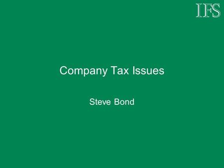 Company Tax Issues Steve Bond. Introduction Pressures on UK corporation tax revenue Two revenue-raising measures Clampdown on tax avoidance Tax increases.