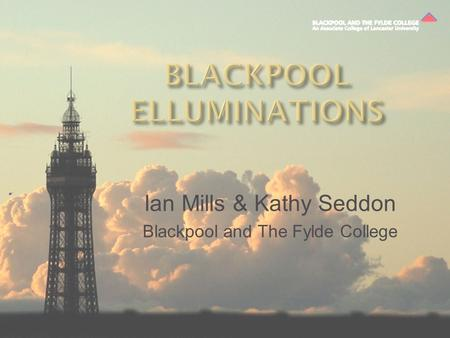 Ian Mills & Kathy Seddon Blackpool and The Fylde College.