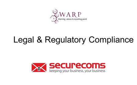 Legal & Regulatory Compliance. Overview What types of information should be included? What issues or problems might there be? What benefits could be obtained?