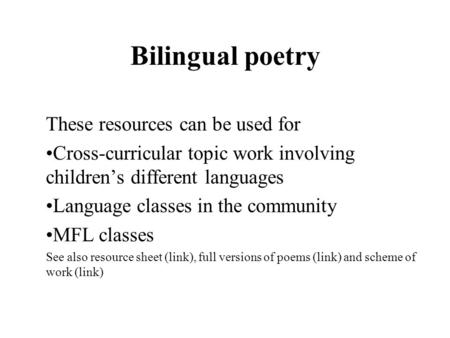 Bilingual poetry These resources can be used for