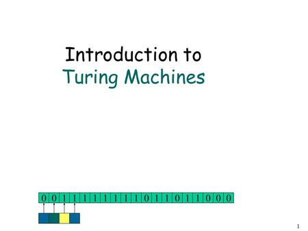 1 Introduction to Turing Machines 011011111101101100010.