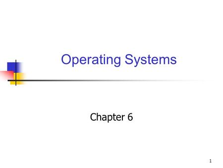 Operating Systems Chapter 6.