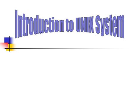 Learing outcomes Introduction to Unix system Unix commands.