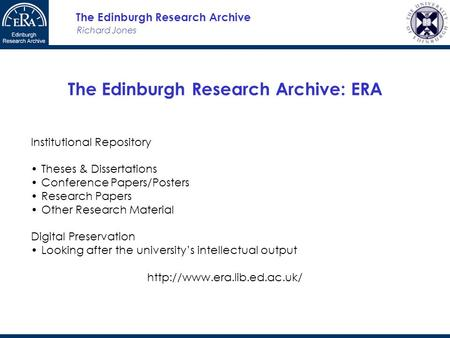 Richard Jones The Edinburgh Research Archive The Edinburgh Research Archive: ERA Institutional Repository Theses & Dissertations Conference Papers/Posters.