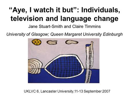 """Aye, I watch it but"": Individuals, television and language change"