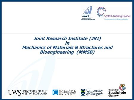Joint Research Institute (JRI) in Mechanics of Materials & Structures and Bioengineering (MMSB)