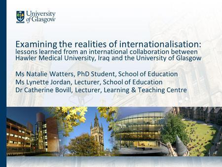 Examining the realities of internationalisation: lessons learned from an international collaboration between Hawler Medical University, Iraq and the University.