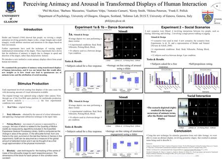 Perceiving Animacy and Arousal in Transformed Displays of Human Interaction 1 Phil McAleer, 2 Barbara Mazzarino, 2 Gualtiero Volpe, 2 Antonio Camurri,